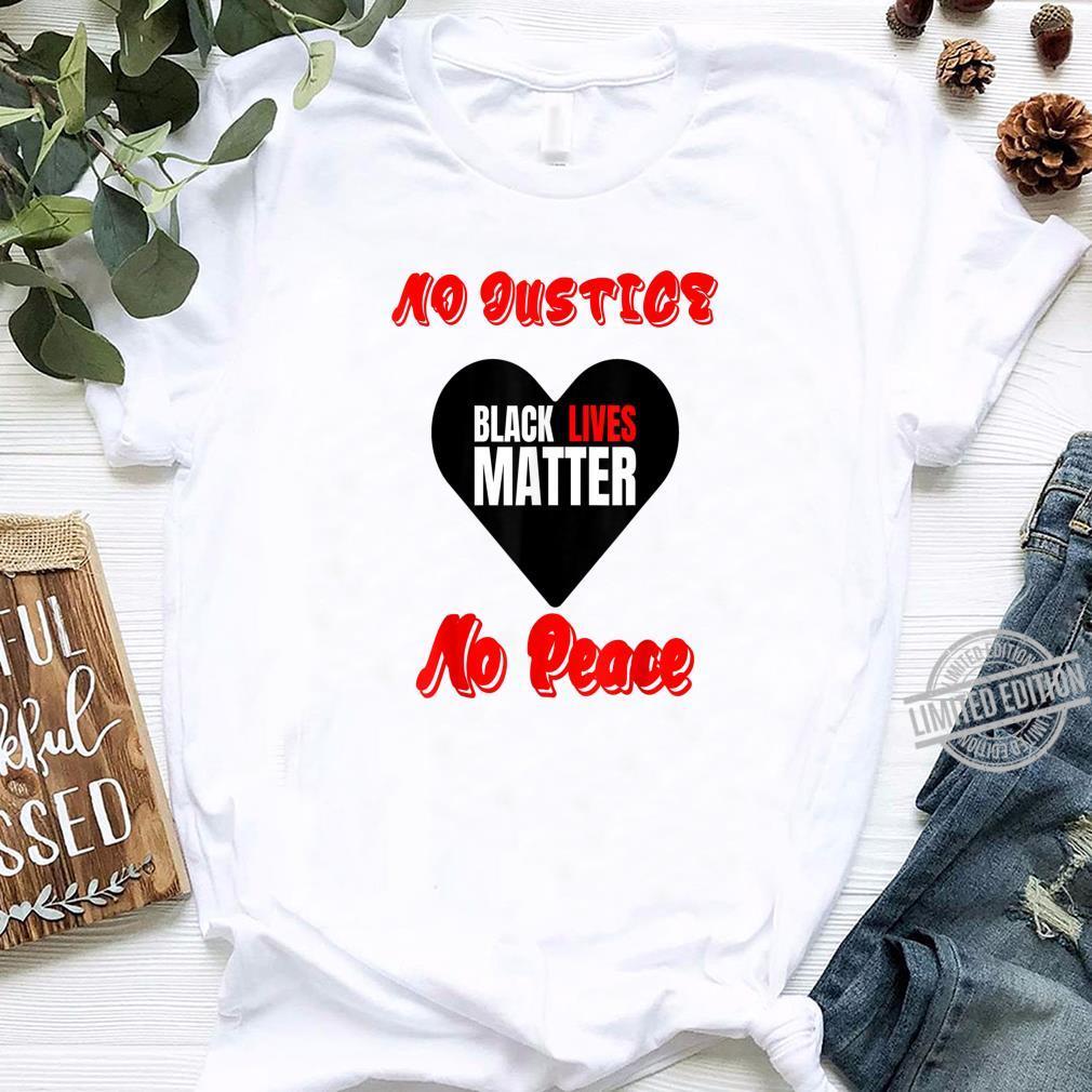 No Justice No Peace Schwarze Leben zählen Frauen Männer Shirt