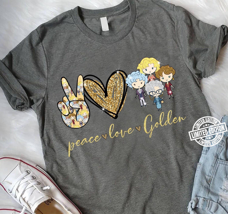 Peace love the golden girl shirt