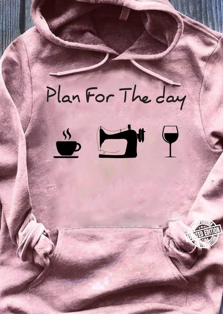Plan for the day coffee sewing wine shirt