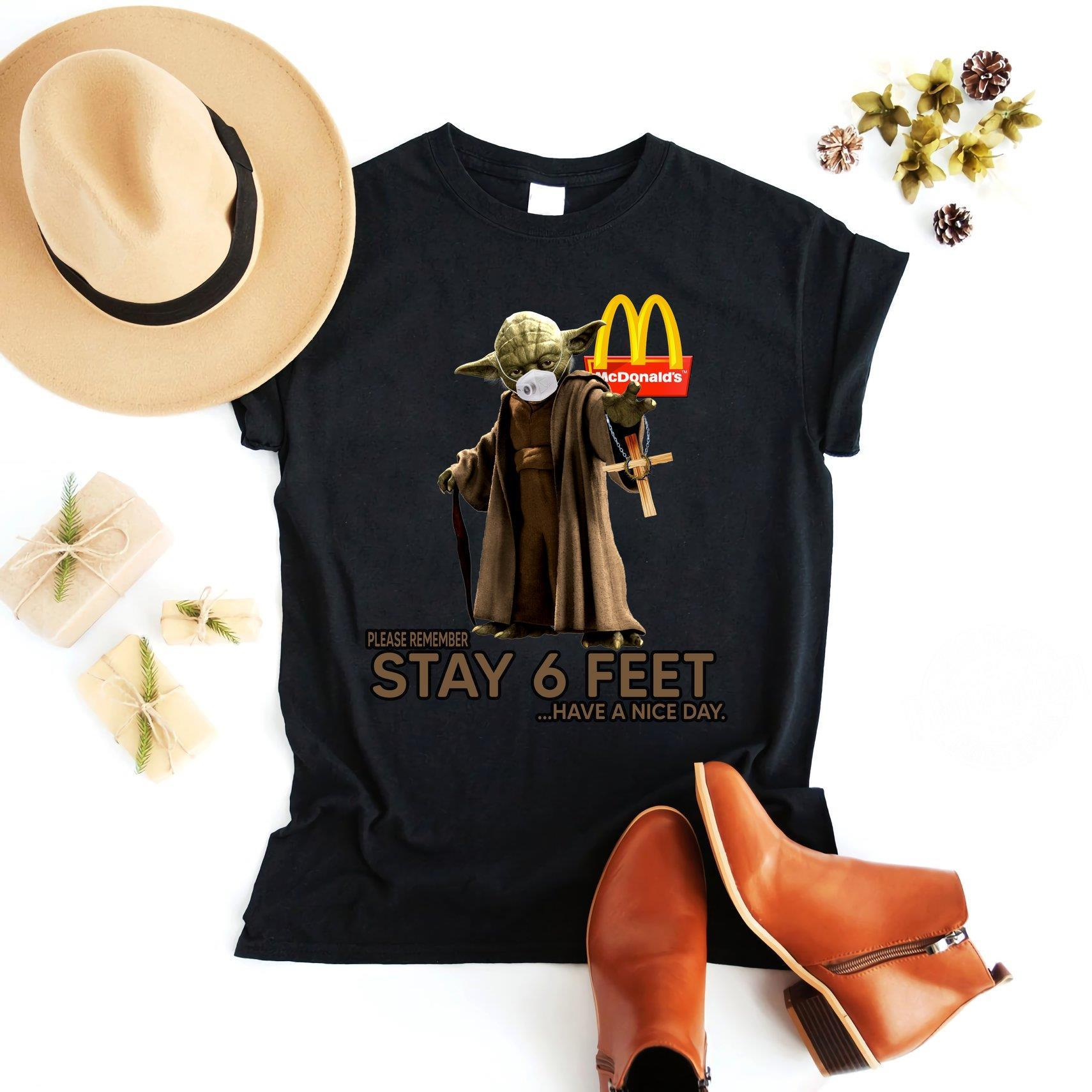 Please remember stay 6 feet have a nice day shirt