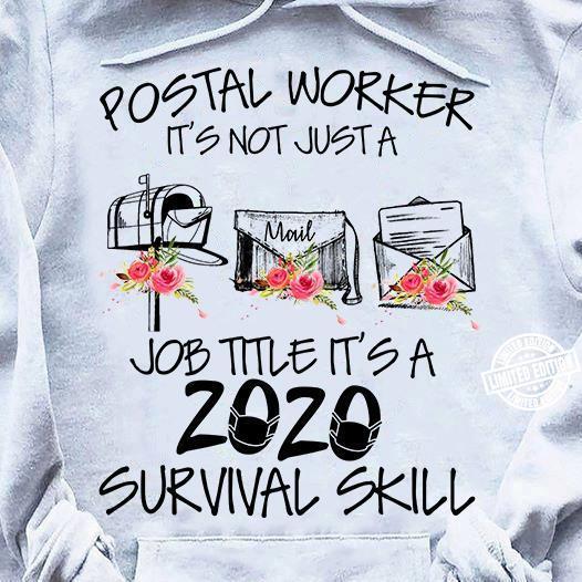 Postal worker it's not just a job title it's a 2020 survival skill shirt