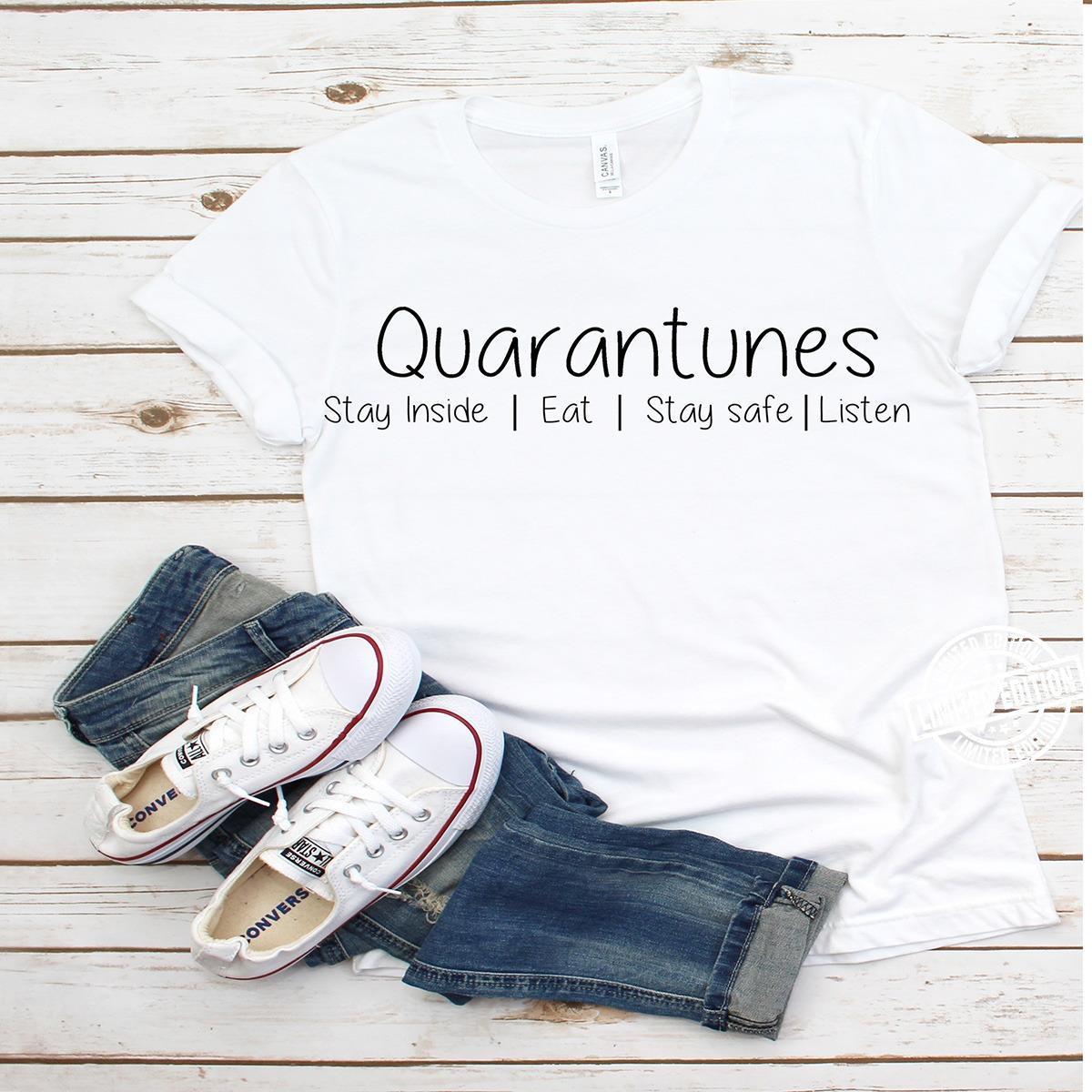 Quarantunes stay inside eat stay safe listen shirt