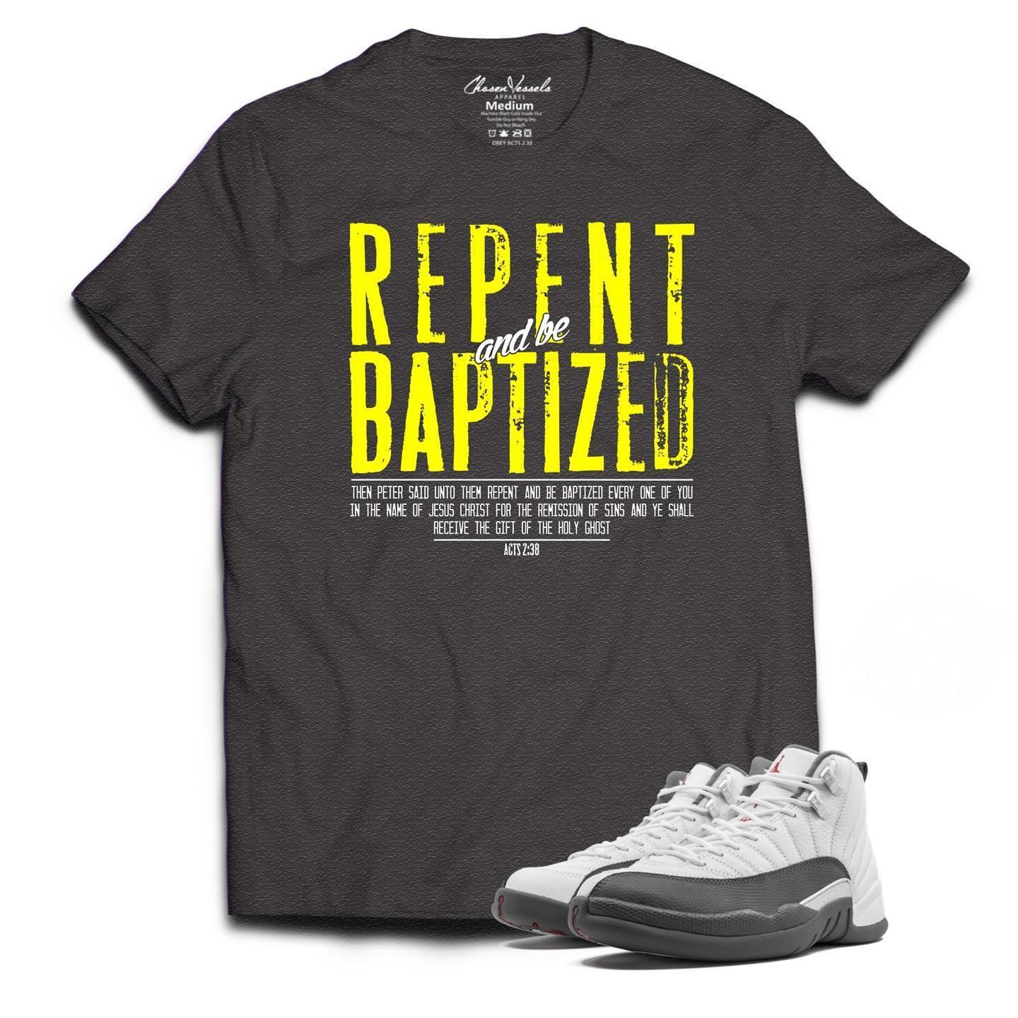 Repent and be baptized shirt