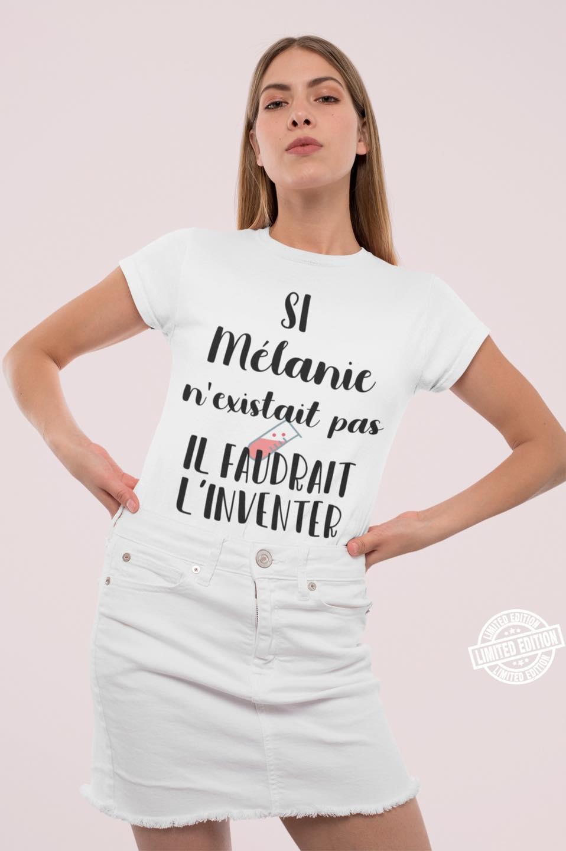 SI Melanie n'existait pas IL faudrait L'inventer shirt
