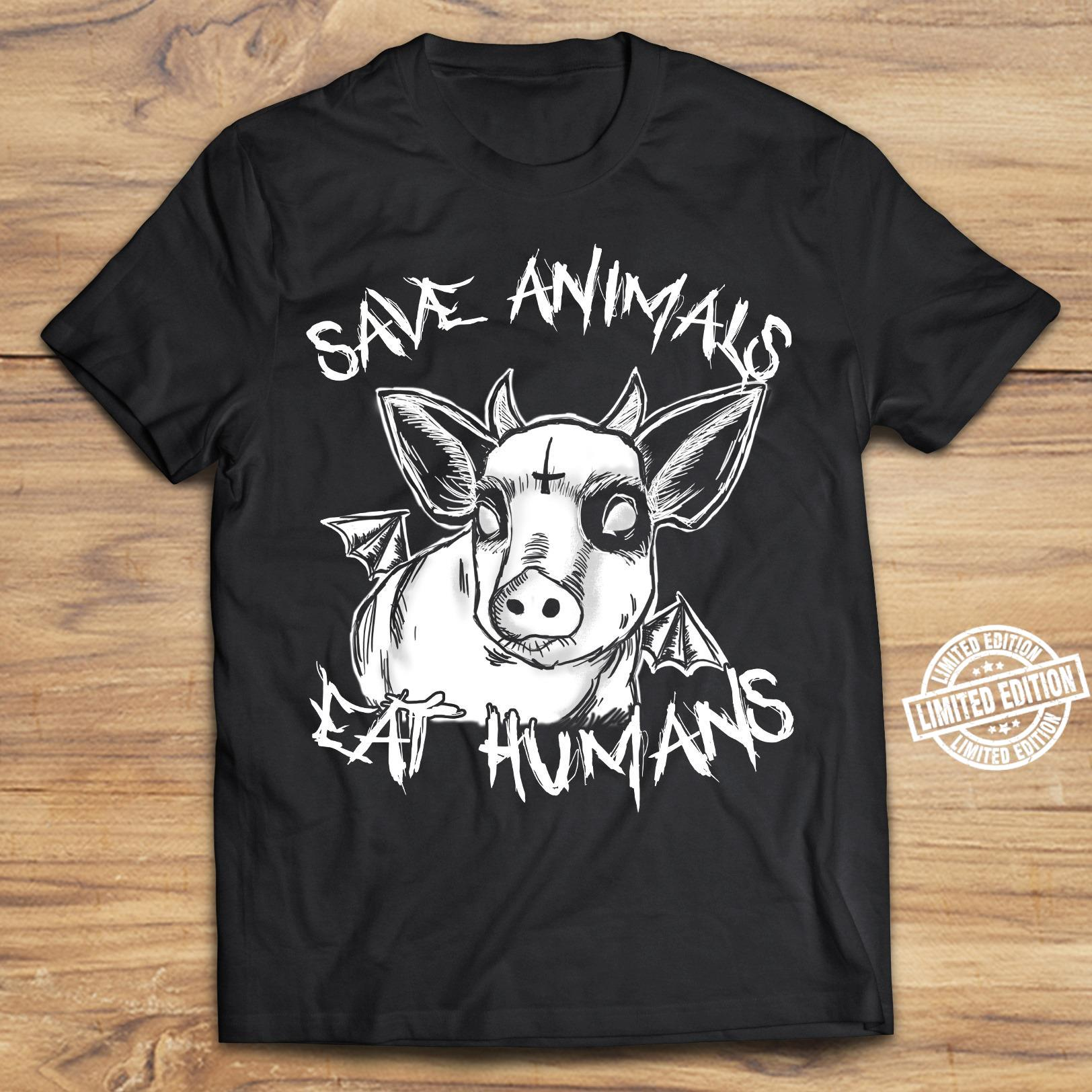 Save animals eat humans shirt