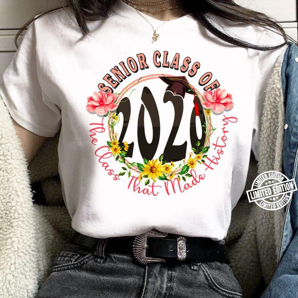 Senior Class Of The Class That Made History shirt