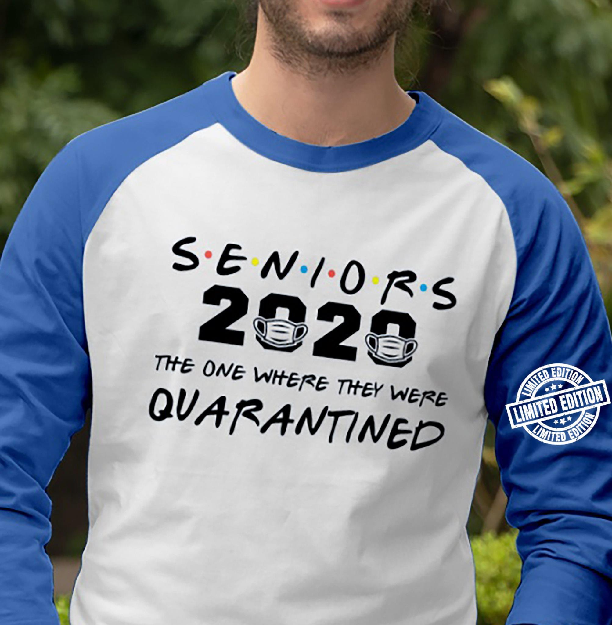 Seniors 2020 the one where they were quarantined shirt