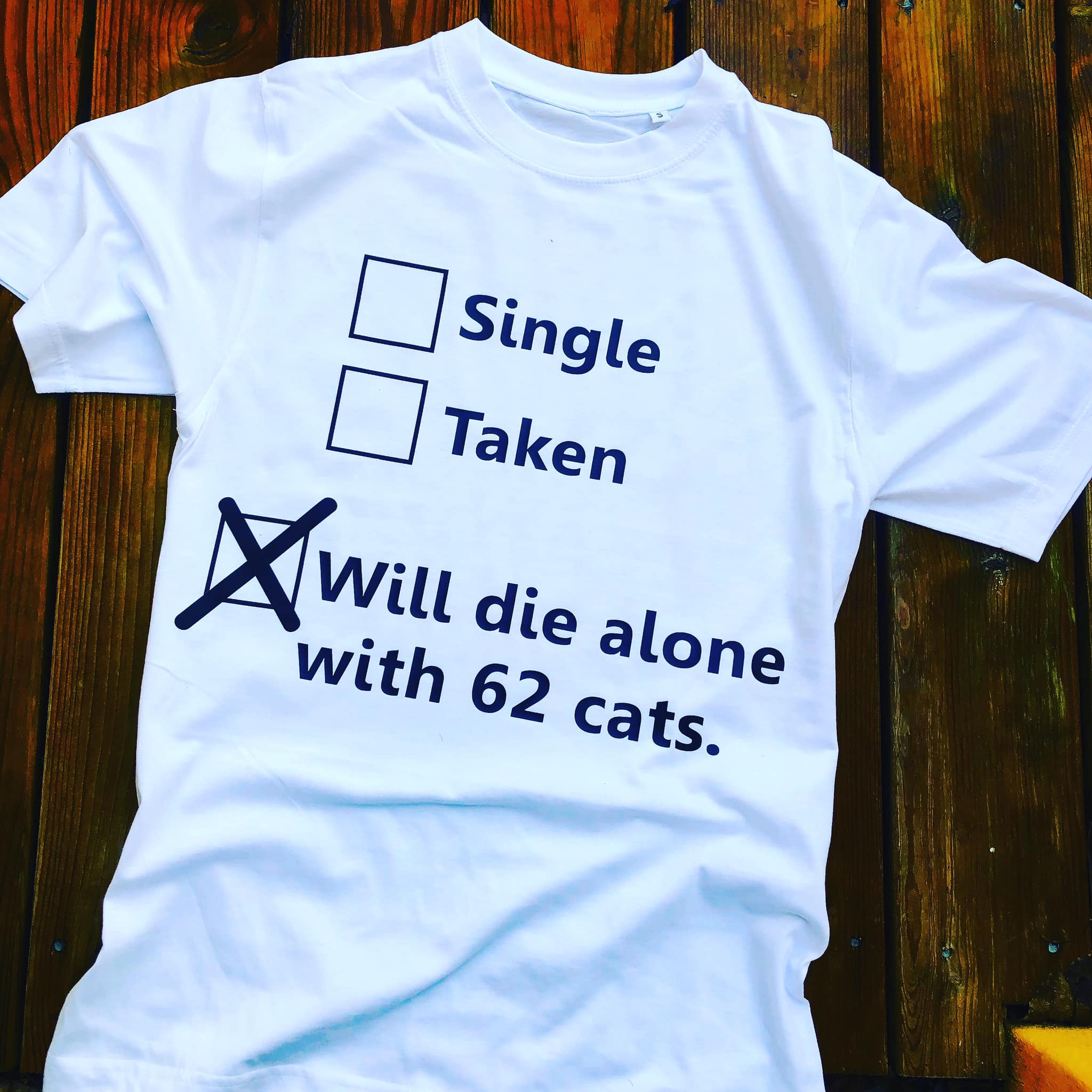 Single taken will die alone with 62 cats shirt