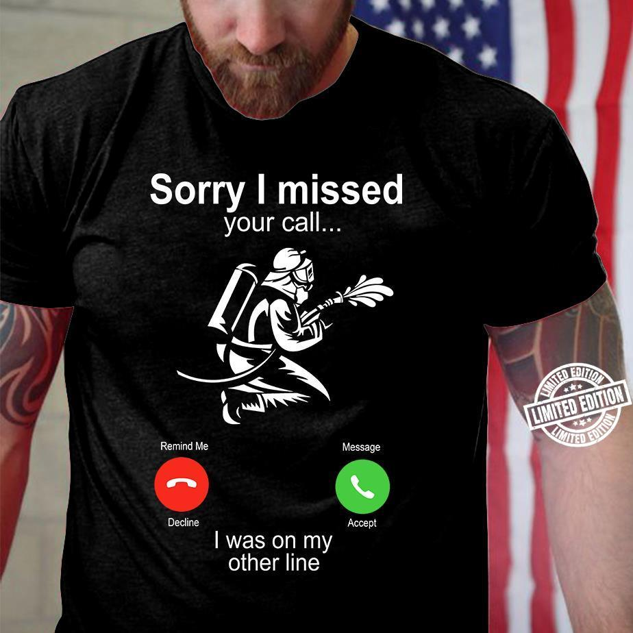 Sorry I missed your call I was on my other line shirtSorry I missed your call I was on my other line shirt