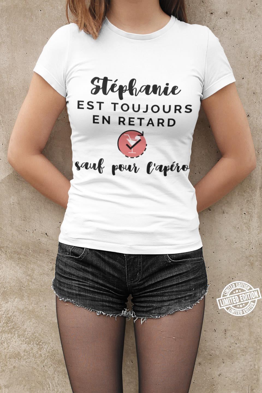 Stephanie est toujours en retard sauf pour l'apero shirt