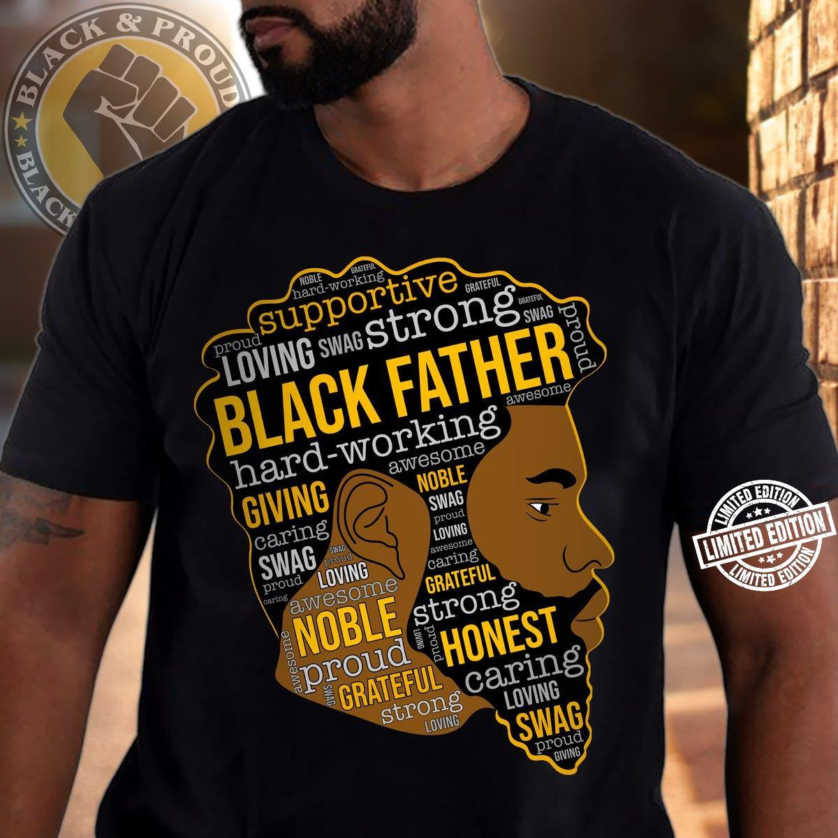 Supportive loving swag strong black father hard-working shirt
