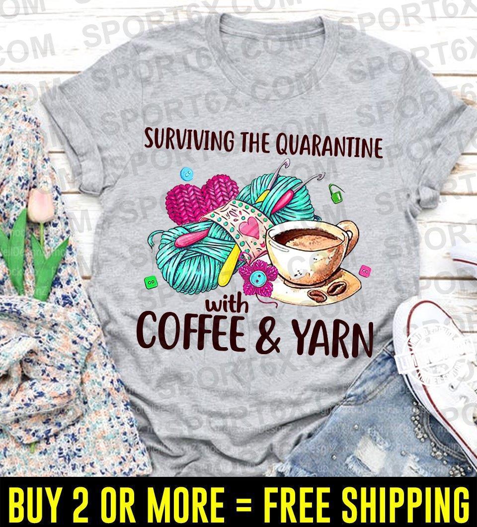 Surviving the quarantine with coffee & yarn shirt