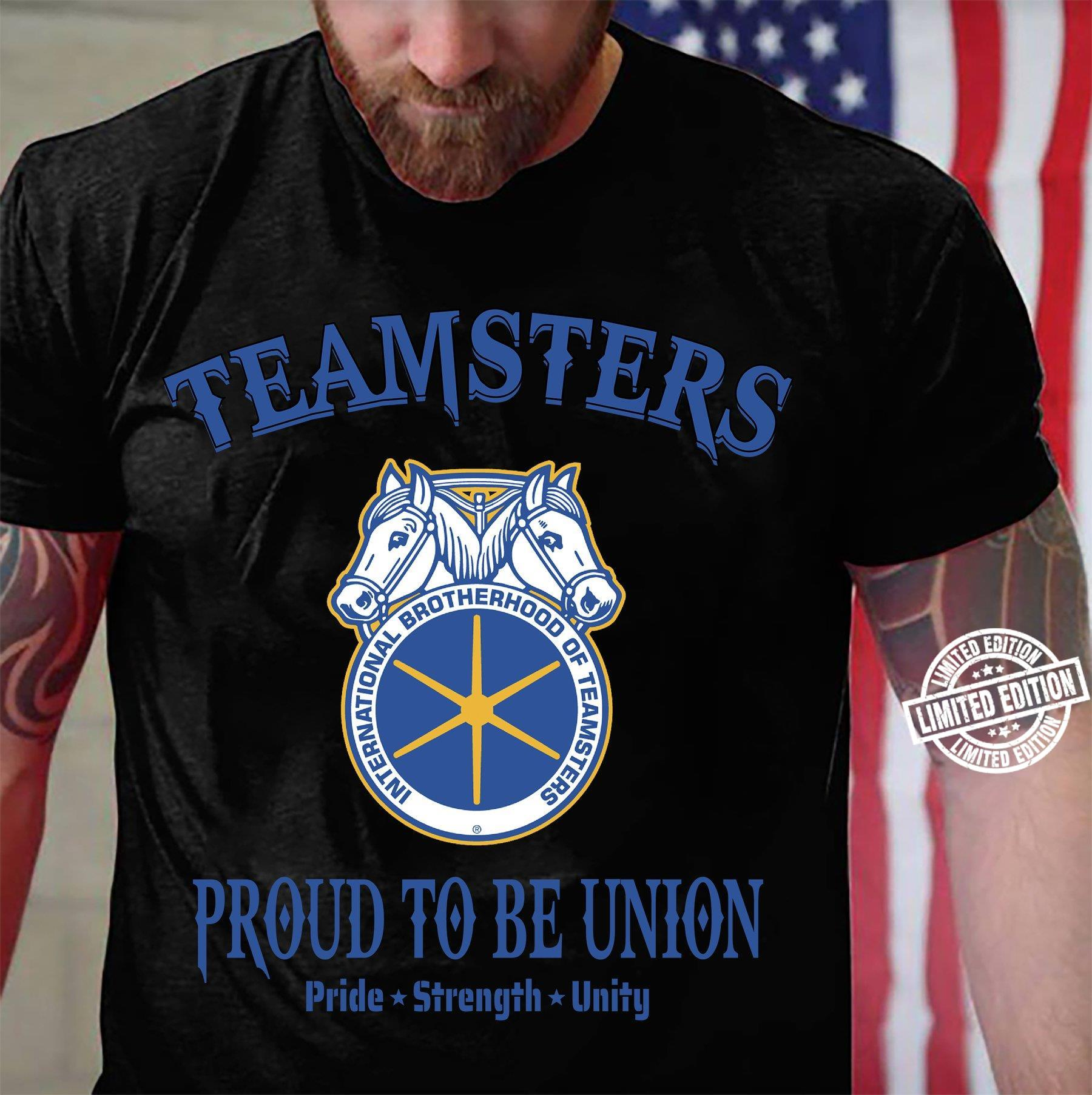 Teamsters proud to be union pride strength unity shirt