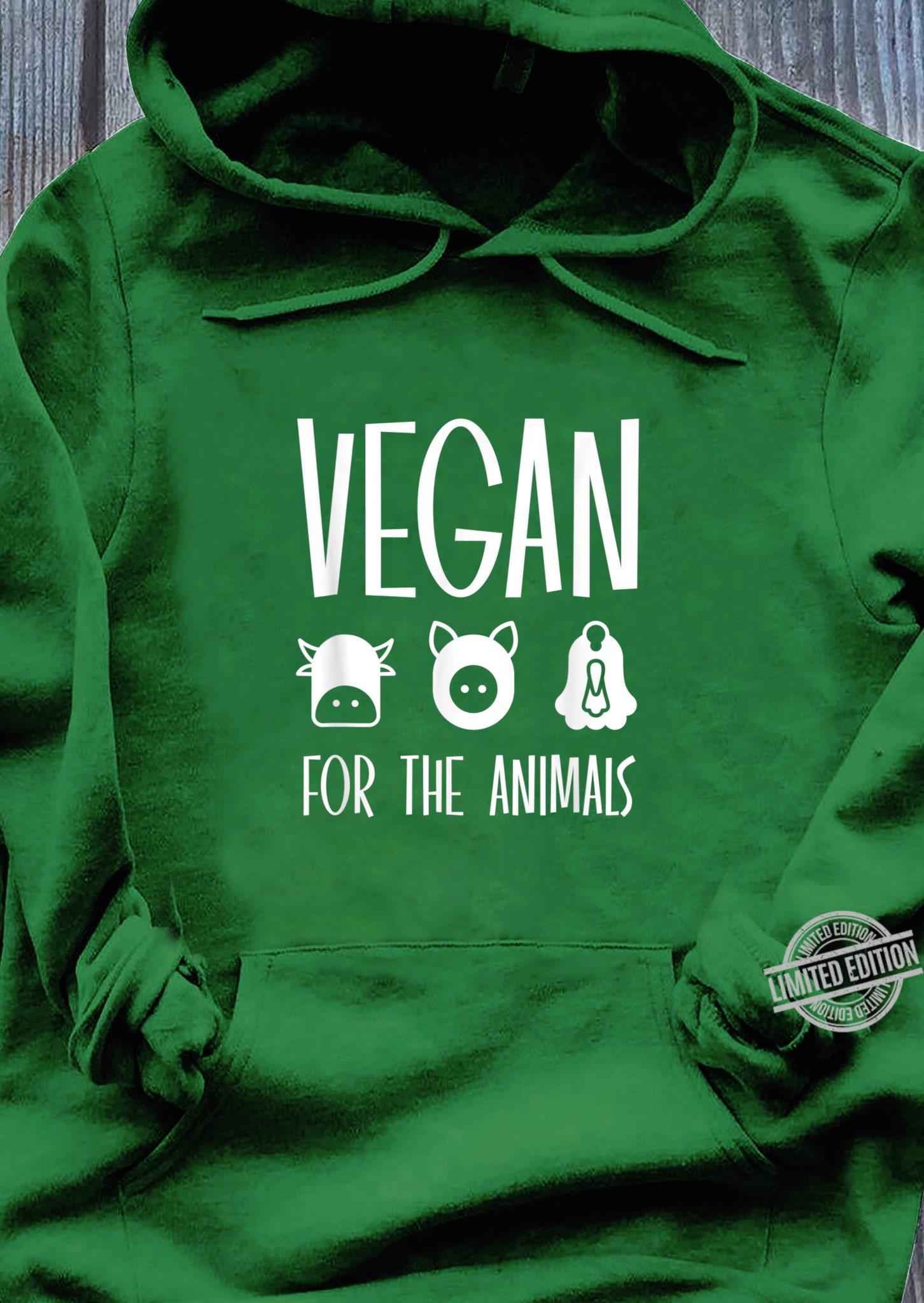VEGAN FOR THE ANIMALS Shirt hoodie