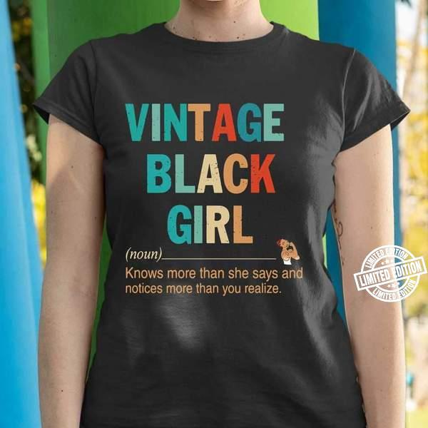 Vintage Black Girl Know More Than She Says And Notices More Than You Realize Shirt