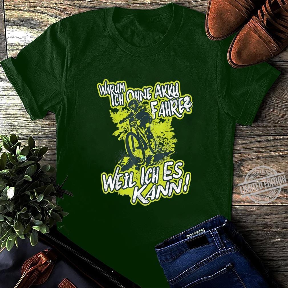 Warum ich ohne Akku fahre Mountainbike MTB Radfahrer Kunst Shirt long sleeved